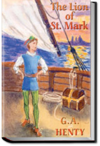 The Lion of Saint Mark by G. A. Henty