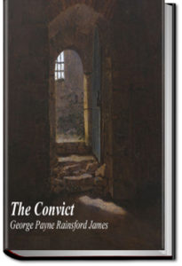 The Convict by G. P. R. James
