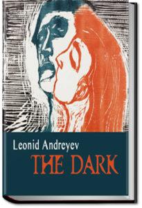 The Dark by Leonid Andreyev