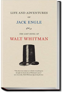 The Life and Adventures of Jack Engle  by Walt Whitman