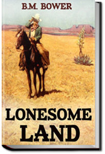 Lonesome Land by B. M. Bower